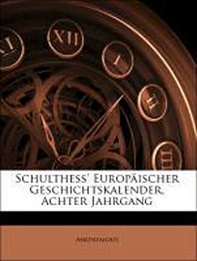 Schulthess' Europäischer Geschichtskalender, Achter Jahrgang