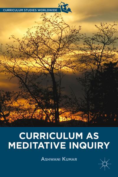 Curriculum as Meditative Inquiry