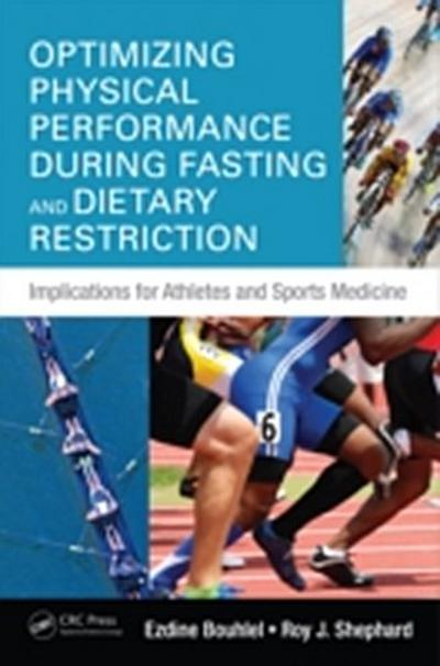 Optimizing Physical Performance During Fasting and Dietary Restriction