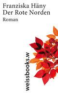 Der Rote Norden; Roman; Deutsch
