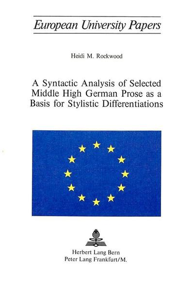 A Syntactic Analysis of Selected Middle High German Prose as a Basis for Stylistic Differentiations