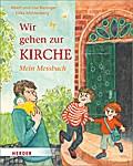 Wir gehen zur Kirche; Mein Messbuch; Ill. v. Mühlenberg, Eilika; Deutsch; Durchgehend vierfarbig illustriert