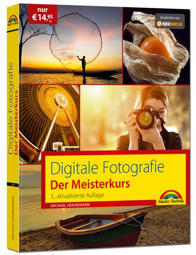 Digitale Fotografie - Der Meisterkurs