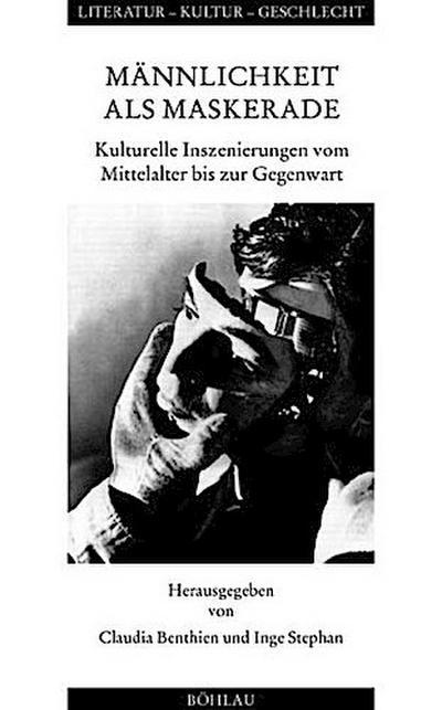 Männlichkeit als Maskerade