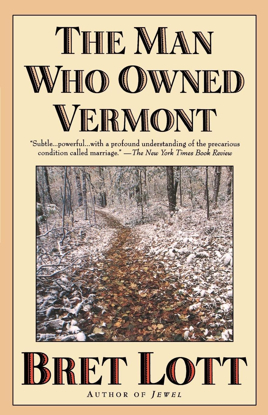 The Man Who Owned Vermont, Bret Lott