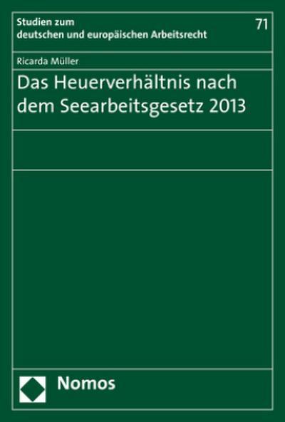 Das Heuerverhältnis nach dem Seearbeitsgesetz 2013
