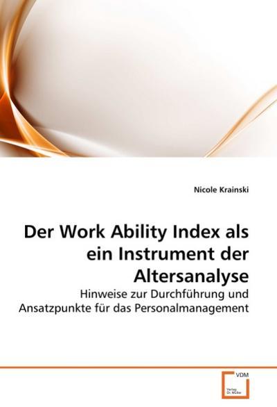 Der Work Ability Index als ein Instrument der Altersanalyse - Nicole Krainski