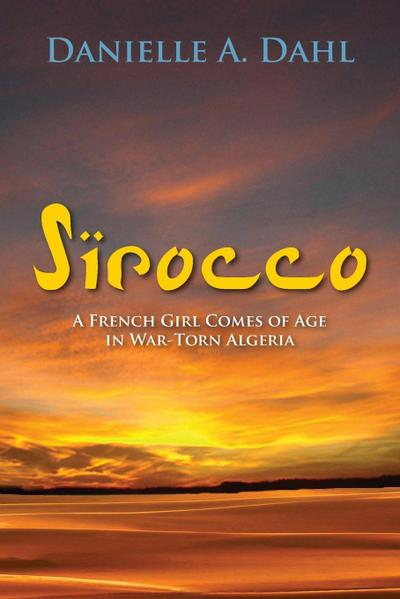 Sirocco: A French Girl Comes of Age in War-Torn Algeria