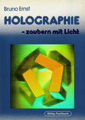 Holographie, zaubern mit Licht