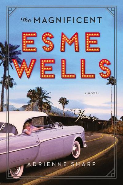 Magnificent Esme Wells