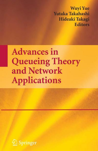 Advances in Queueing Theory and Network Applications