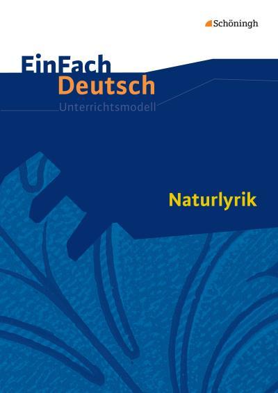 Naturlyrik. EinFach Deutsch Unterrichtsmodelle