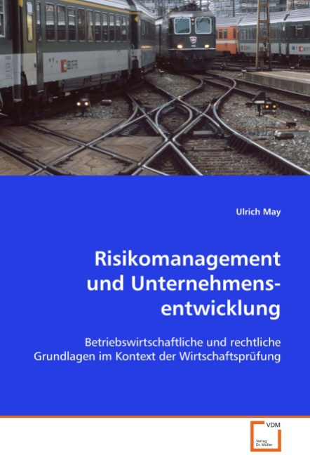 Risikomanagement und Unternehmens-entwicklung - Ulrich May -  9783639034516