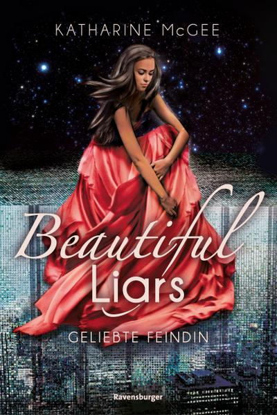 Beautiful Liars - Geliebte Feindin
