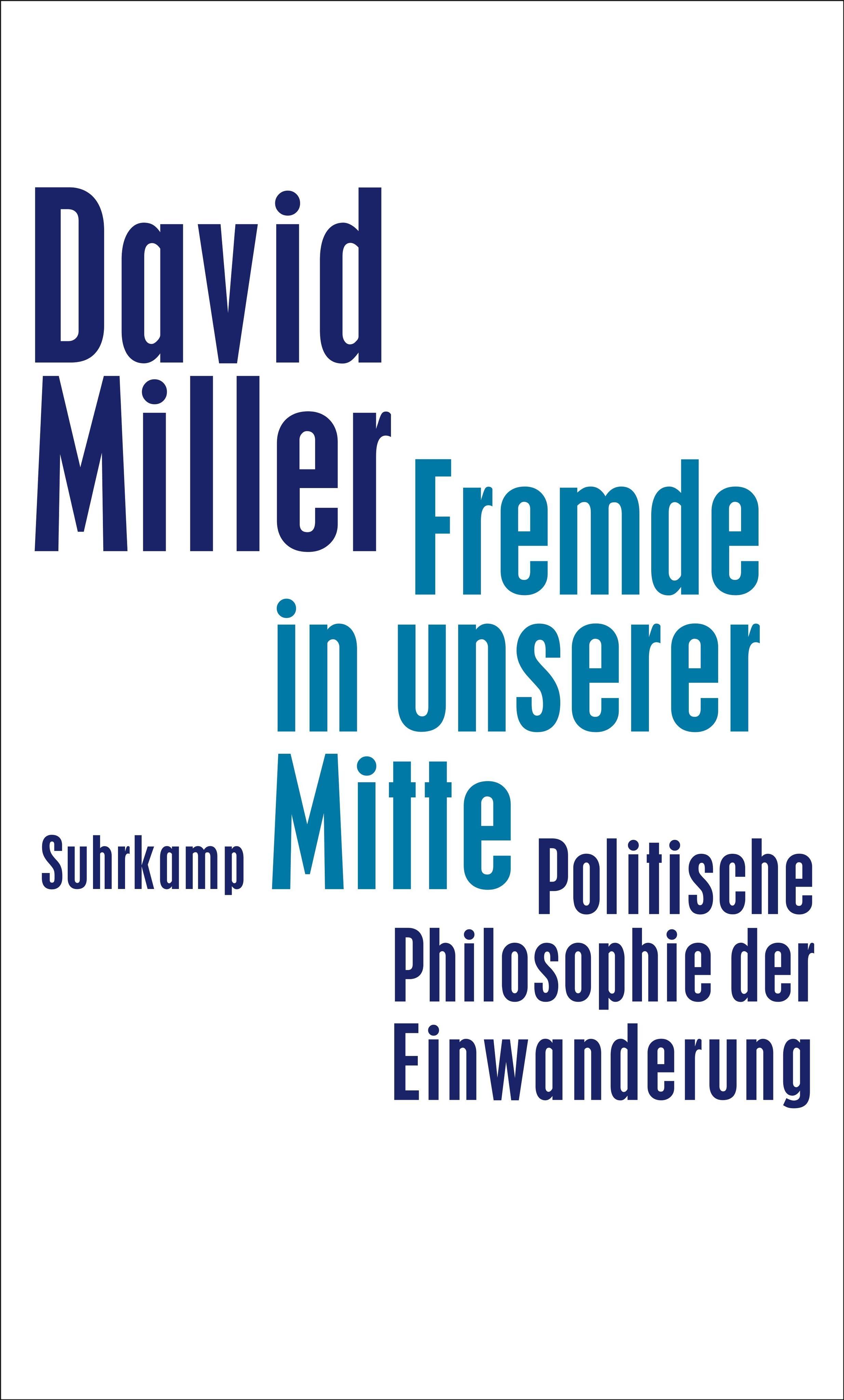 Fremde in unserer Mitte David Miller 9783518587119