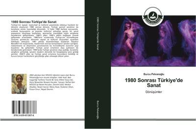 1980 Sonrasi Türkiye'de Sanat
