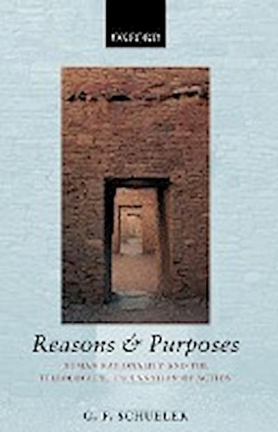 Reasons and Purposes: Human Rationality and the Teleological Explanation of Action