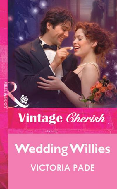 Wedding Willies (Mills & Boon Vintage Cherish)