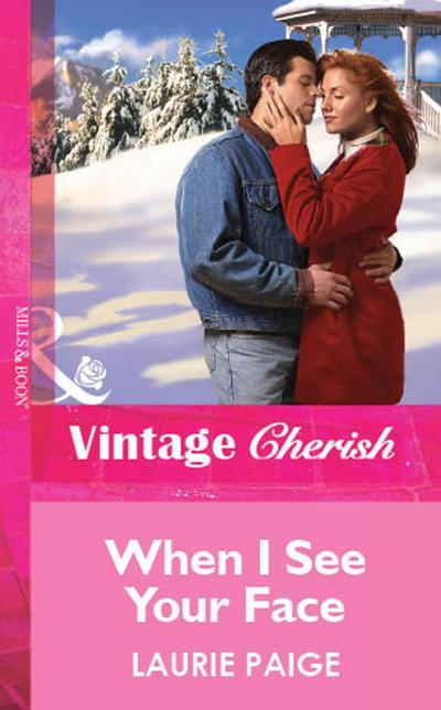 When I See Your Face (Mills & Boon Vintage Cherish)