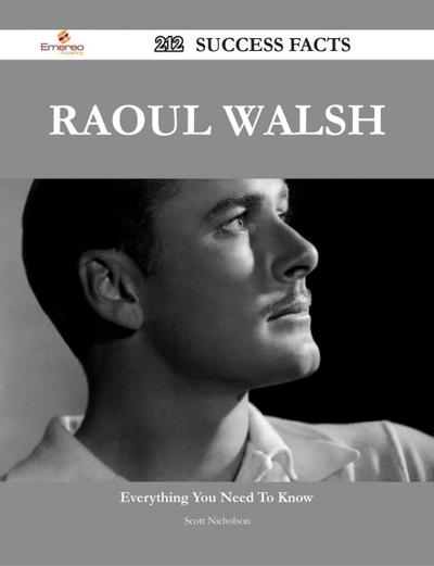 Raoul Walsh 212 Success Facts - Everything you need to know about Raoul Walsh