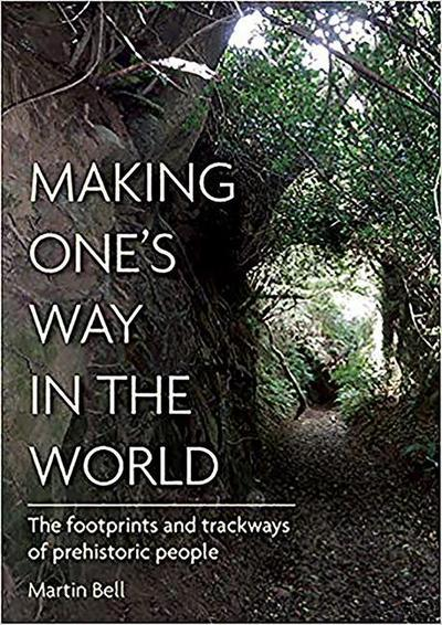 Making One's Way in the World: The Footprints and Trackways of Prehistoric People