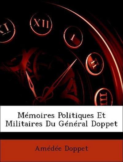 Mémoires Politiques Et Militaires Du Général Doppet