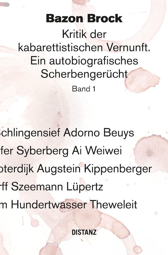 Kritik der kabarettistischen Vernunft 1. Ein autobiografisches Scherbengerü ...
