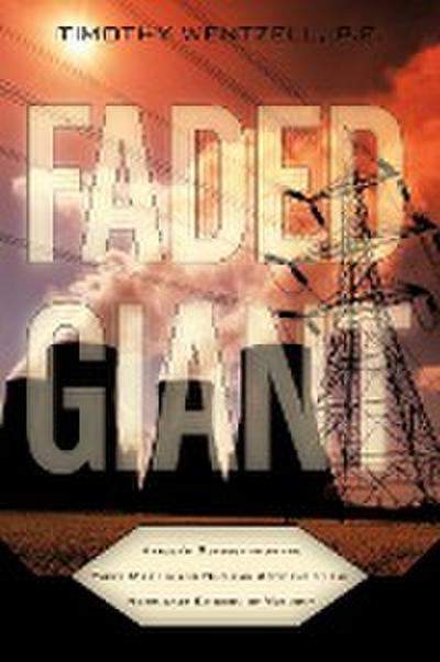 Faded Giant: Harley's Odyssey from the Three Mile Island Nuclear Accident to the Northeast Kingdom of Vermont