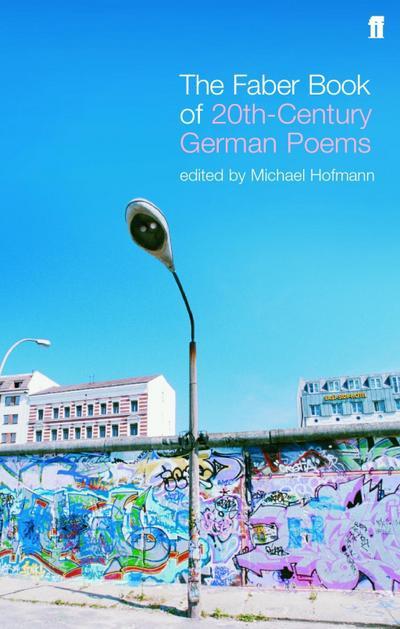 The Faber Book of Twentieth-Century German Poems