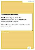 Die Notwendigkeit deutscher Direktinvestitionen in Süd-Ost-Asien - Investitionsplatz Vietnam - Alexandra Pfeuffer-Brandes