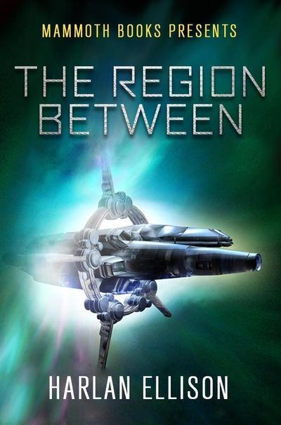 Mammoth Books presents The Region Between