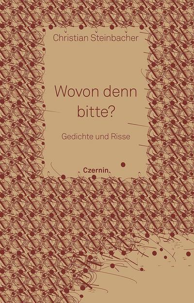 Wovon denn bitte?; Gedichte und Risse; Deutsch