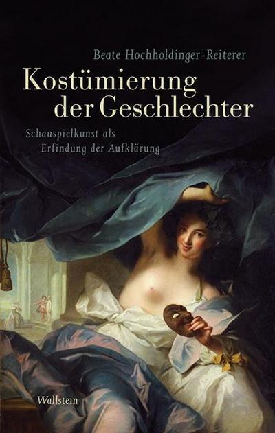 Das achtzehnte Jahrhundert. Supplementa 18. Kostümierung der Geschlechter