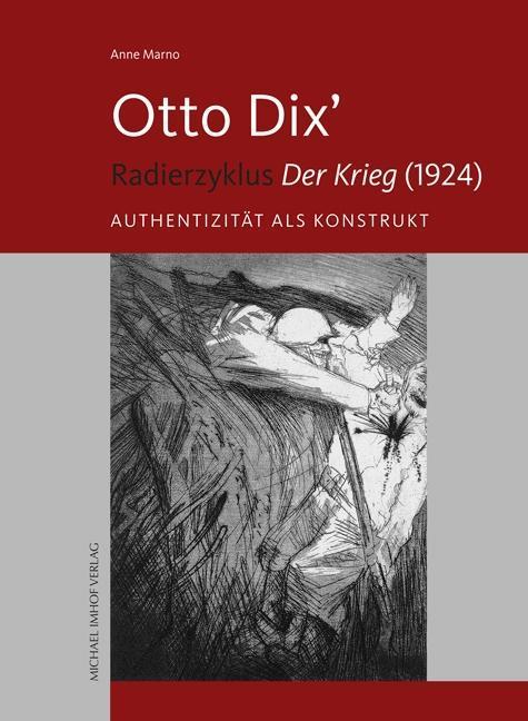 """Otto Dix' Radierzyklus """"""""Der Krieg"""""""" (1924) Anne Marno"""