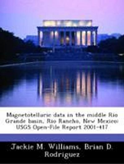 Williams, J: Magnetotelluric data in the middle Rio Grande b