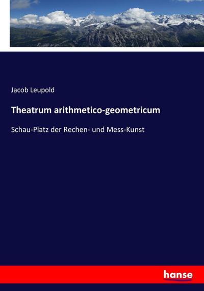 Theatrum arithmetico-geometricum