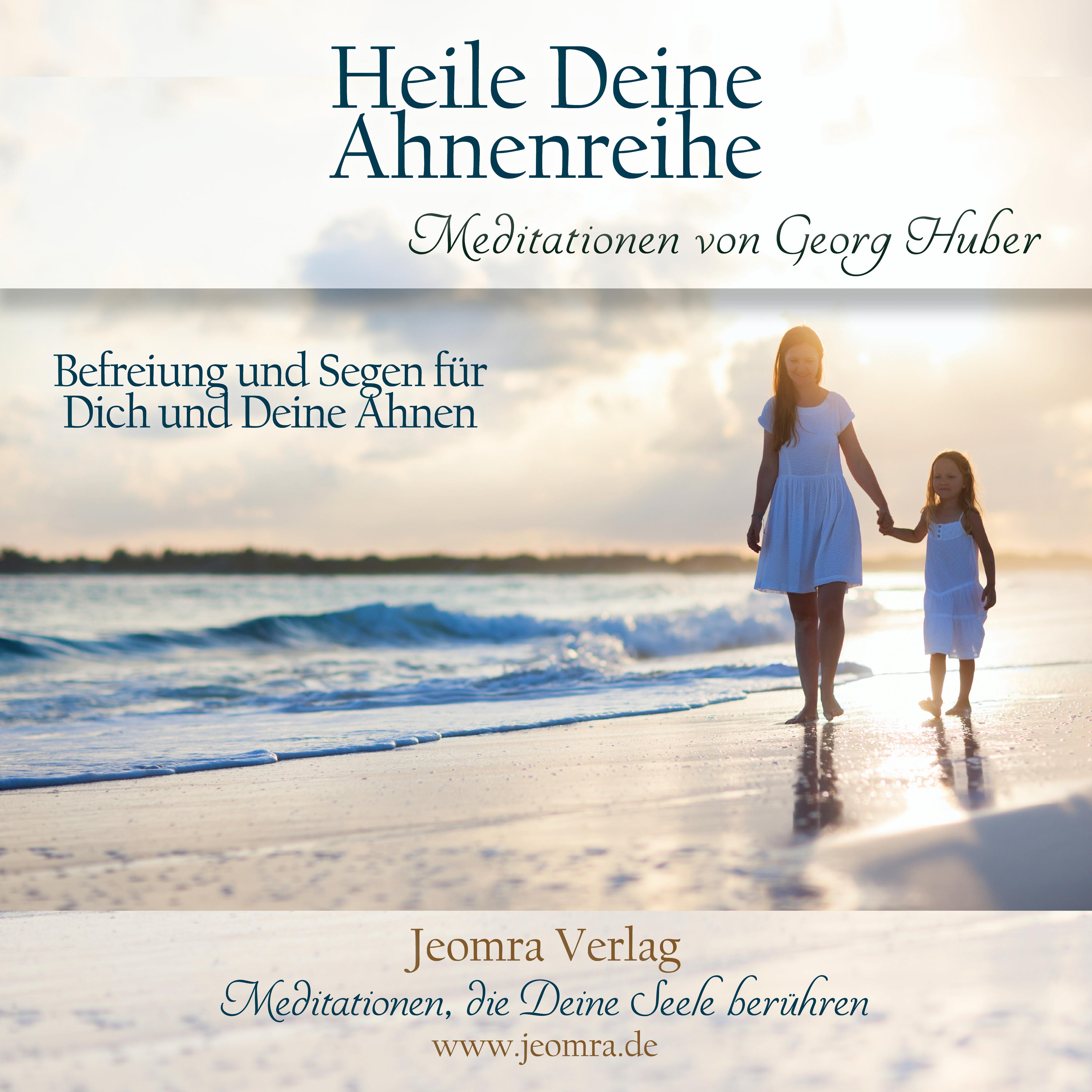 Heile Deine Ahnenreihe - Meditations-CD Georg Huber
