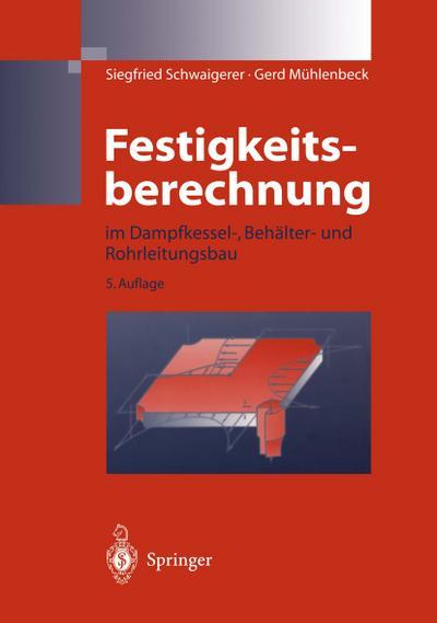 Festigkeitsberechnung im Dampfkessel-, Behälter- und Rohrleitungsbau