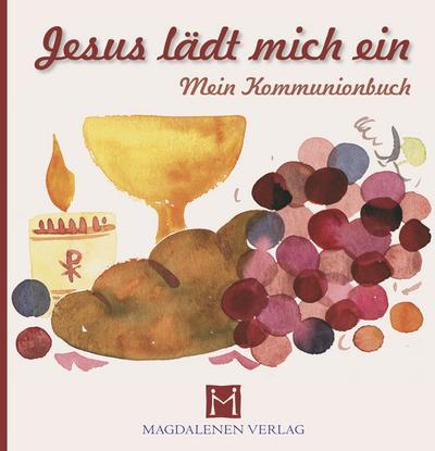 Jesus lädt mich ein: Mein Kommunionbuch