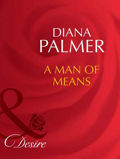 A Man of Means (Mills & Boon Desire) (Long, Tall Texans, Book 30)