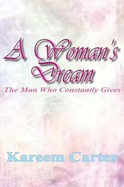 A Woman's Dream: The Man Who Constantly Gives