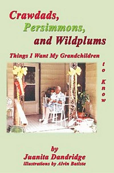 Crawdads, Persimmons, and Wildplums