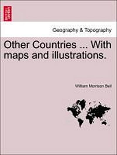 Other Countries ... With maps and illustrations. Vol. II.