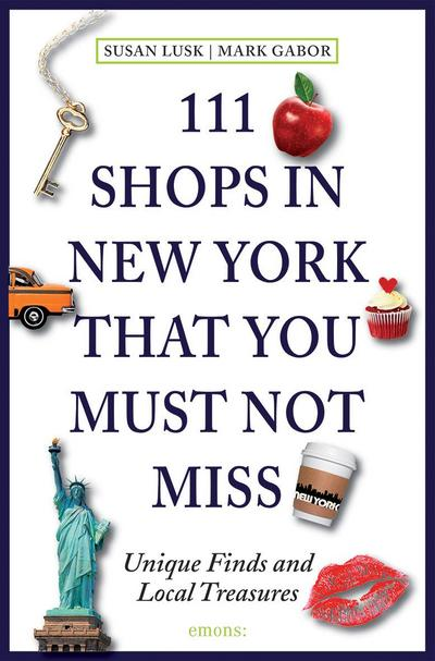 111 Shops in New York that you must not miss; The sophisticated shopper's guide   ; Deutsch; 111 farb. Fotos