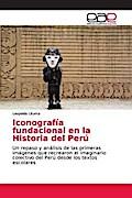 Iconografía fundacional en la Historia del Perú