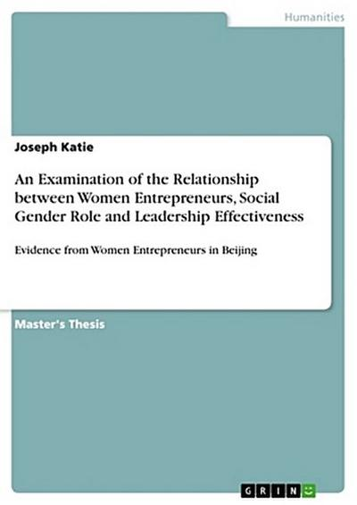 An Examination of the Relationship between Women Entrepreneurs, Social Gender Role and Leadership Effectiveness