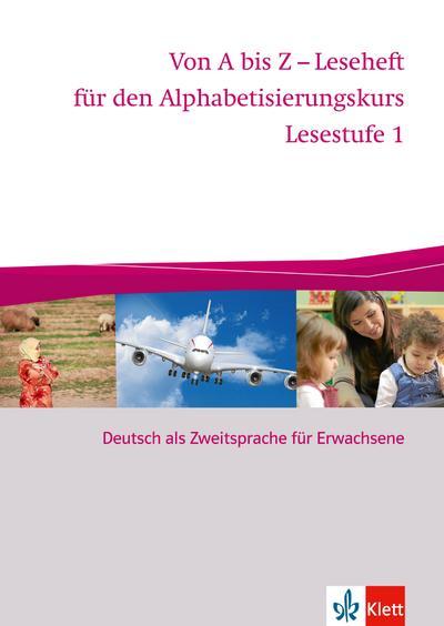 Von A bis Z - Alphabetisierungskurs / Lesestufe 1