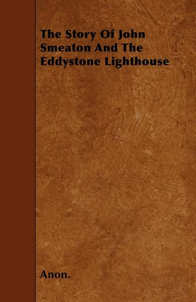 The Story of John Smeaton and the Eddystone Lighthouse