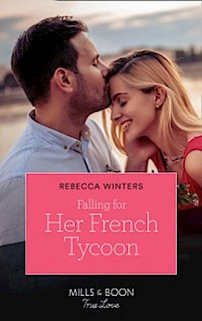 Falling For Her French Tycoon (Mills & Boon True Love) (Escape to Provence, Book 1)