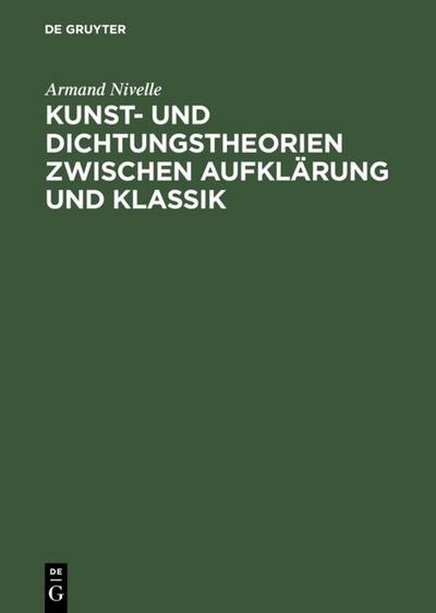 Kunst- und Dichtungstheorien zwischen Aufklärung und Klassik